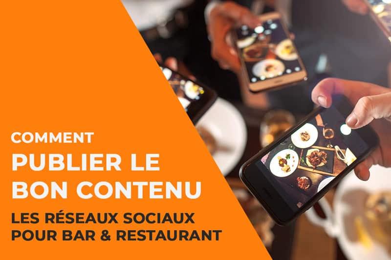 Les réseaux sociaux pour restaurant : Comment publier le bon contenu