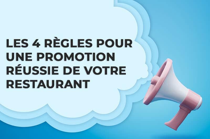 Les 4 règles pour une promotion réussie de votre restaurant